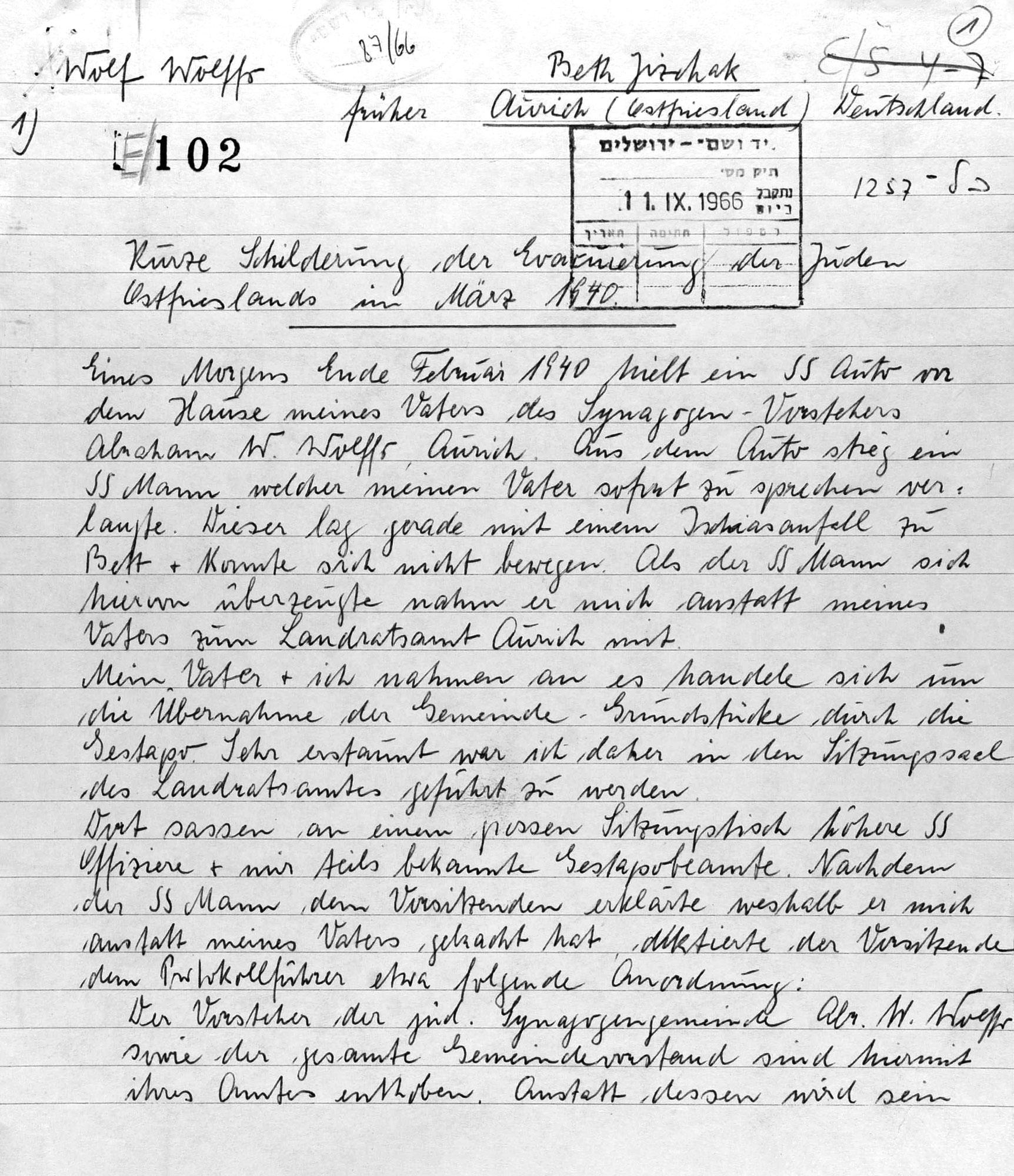 Bericht von 1966 von Wolffs über die Vorgänge von 1940. Er erinnert sich an den Beginn im Februar, tatsächlich bekam er den Auftrag zum Wegzug aller Juden bereits im Januar des Jahres.